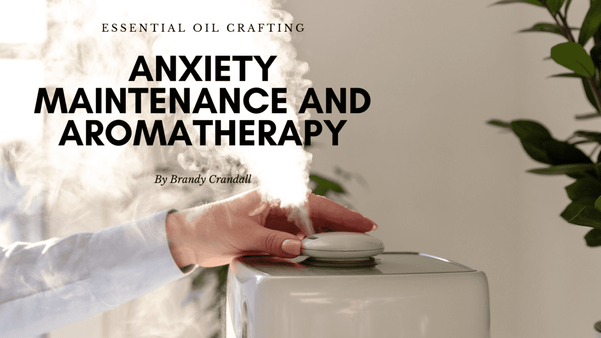 Anxiety Maintenance and Aromatherapy